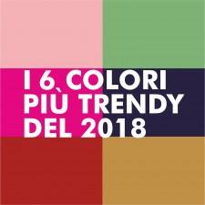 I 6 colori più trendy del 2018